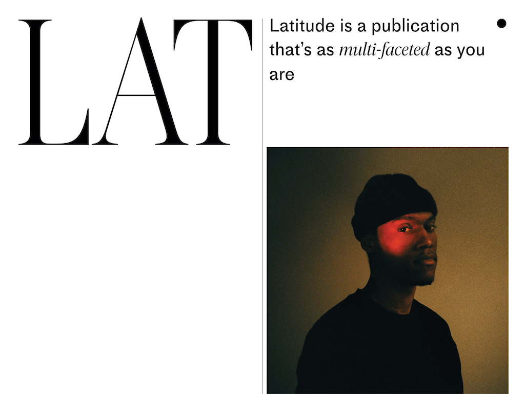 Latitude latitude is a publication that s as multi faceted as you are